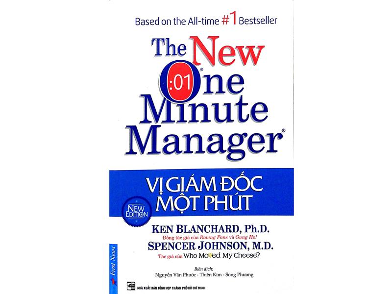 """Sách dành cho người lãnh đạo """"Vị Giám Đốc 1 Phút – Ken Blanchard, Ph.D.Spencer Johnson, M.D"""""""