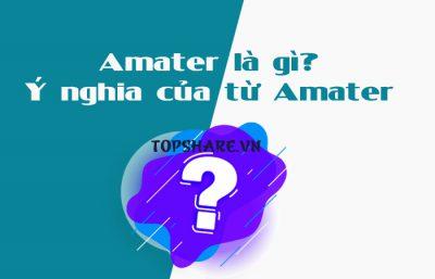 Amater là gì