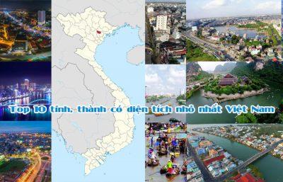 Top 10 tỉnh, thành có diện tích nhỏ nhất Việt Nam