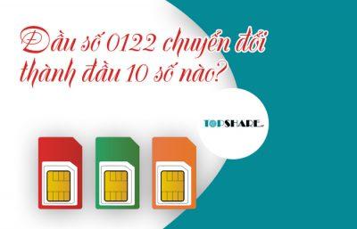 Đầu số 0122 chuyển đổi thành đầu 10 số nào?