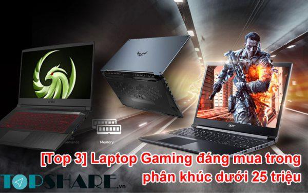 Laptop Gaming đáng mua trong phân khúc dưới 25 triệu
