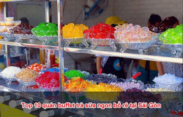 Top 10 quán buffet trà sữa ngon bổ rẻ tại Sài Gòn