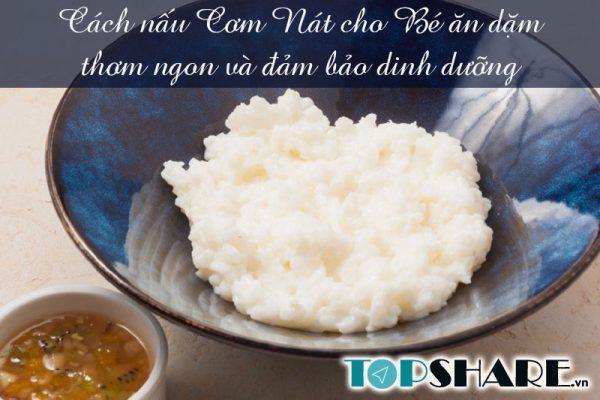 Cách nấu Cơm Nát cho Bé ăn dặm thơm ngon và đảm bảo dinh dưỡng